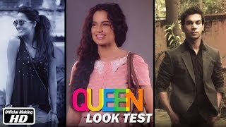 Queen Look Test | Kangana Ranaut, Rajkummar Rao, Vikas Bahl | 7th Mar, 2014