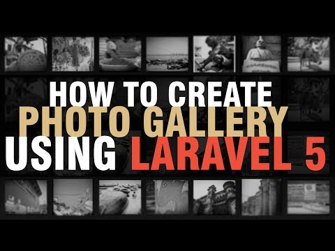 Learn How To Create Photo Gallery Using Laravel 5 | Eduonix