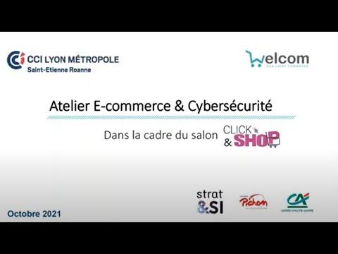 Webinaire cybersécurite 1 e-commerce : protéger votre entreprise et vos clients | CCI LYON METROPOLE