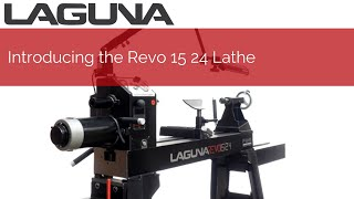 Introducing the Revo 15 24 Lathe | Laguna Tools