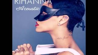 Rihanna   Te Amo Acoustic Studio Version)