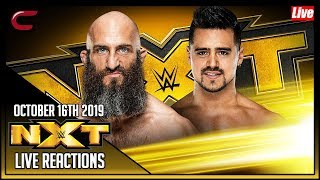 WWE NXT October 16th 2019 Live Stream: Live Reaction Conman167