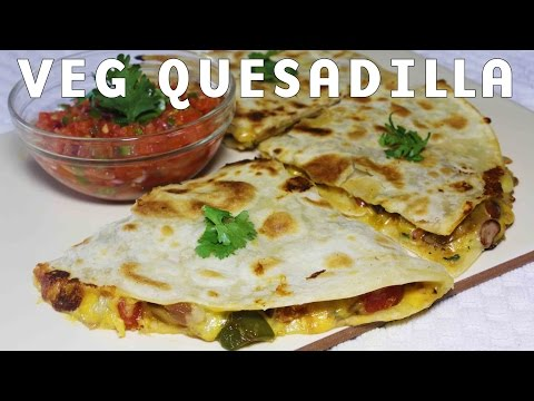 Cheesy Vegetable Quesadillas | Popular Mexican Food Recipe | Kanak's Kitchen