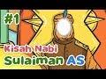 Kisah Nabi Sulaiman AS Adil dan Bijaksana Sejak Kecil - Kartun Anak Muslim Indonesia