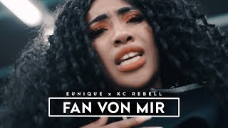 Eunique X KC Rebell ► FAN VON MIR ◄ Prod. By Michael Jackson, Comp. By Lucry (Official Video)