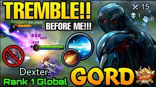 TREMBLE! BEFORE ME!! Gord Conqueror MVP Play - Top 1 Global Gord Dexter.- Mobile Legends