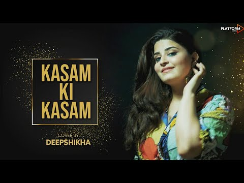 Kasam Ki Kasam | Female Version | Log Kehte Hai Pagal | Ft. Deepshikha Unplugged Cover Song HD 1080p