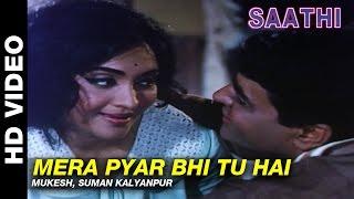 Mera Pyar Bhi Tu Hai - Saathi   Mukesh and Suman Kalyanpur