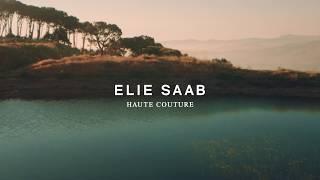LE RETOUR AUX SOURCES | ELIE SAAB HAUTE COUTURE EXCLUSIVE COLLECTION