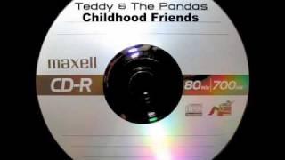 Teddy & The Pandas - Childhood Friends