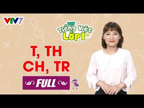 Tiếng Việt Lớp 1 - Bài 9: t, th, ch, tr