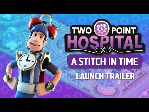 Go on a journey through time in Two Point Hospital: A Stitch in Time out now
