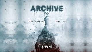 "Archive -  Funeral  - Álbum: ""Controlling Crowds"" HD"