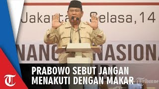 Klaim Dirinya Menangkan Mandat Rakyat, Prabowo Subianto: Tak Usah Menakut-nakuti Kita dengan Makar