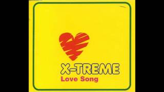 X TREME - Love song