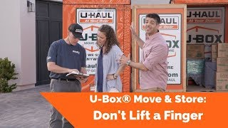 U-Box® Move & Store: Don't Lift a Finger