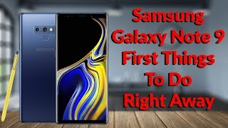 Samsung Galaxy Note 9 First Things To Do Right Away - YouTube Tech Guy