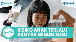 Risiko Anak Berlebihan Konsumsi Susu, Dokter Kartikaningsih: Anak Juga Perlu 4 Sehat 5 Sempurna