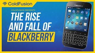 Video The Rise and Fall of Blackberry MP3, 3GP, MP4, WEBM, AVI, FLV September 2019