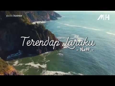 Naff - Terendap Laraku ( Lirik Video ) - Music Hunter
