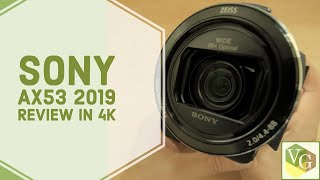 Sony AX53 | 2019 Review
