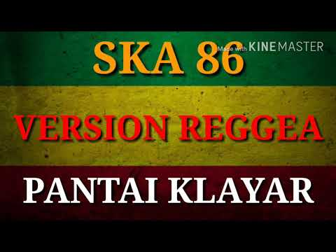 SKA 86 - PANTAI KLAYAR (COVER VERSION REGGEA) LIRIK NEW 2018 Mp3