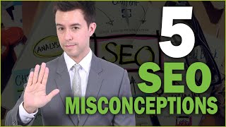 5 SEO Myths and Misconceptions (That you Need to Avoid)
