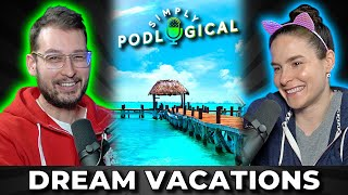 Dream Vacations, Destinations & Self-Isolation - SimplyPodLogical #6