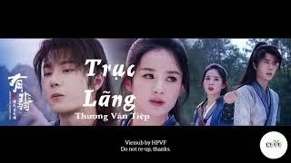 [Vietsub] OST HỮU PHỈ - TRỤC LÃNG (BEGINNING SONG) - THƯỢNG VĂN TIỆP