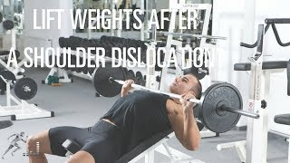 When can you lift weights after you dislocate your shoulder?