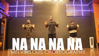Na Na Na Na   Melvin Louis Choreography