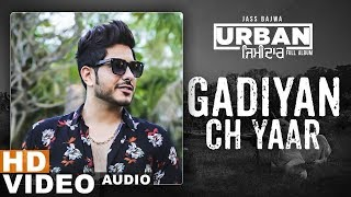 Gaddiyan Ch Yaar (Full Video) | Jass Bajwa | Urban Zimidar | Latest Punjabi Songs 2019