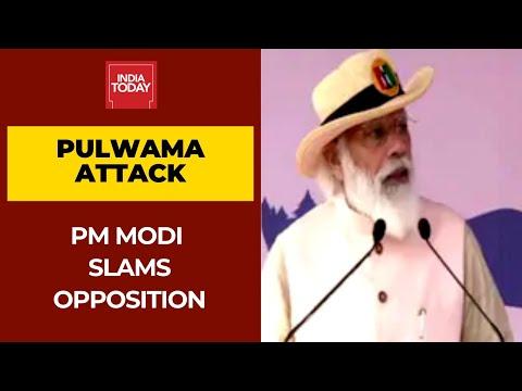 पाकिस्तान के पुलवामा हमलों में प्रवेश पर विपक्ष का विरोध, पीएम मोदी ने कहा