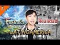 Fantasía  Vs. Realidad de Latinoamerica