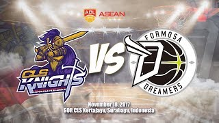 Full Game: CLS Knights Indonesia VS Formosa Dreamers | ABL 2017 - 2018