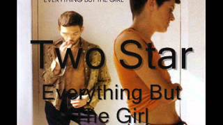 Two Star ~ Everything But The Girl
