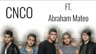 CNCO - Quisiera (version balada). Ft. Abraham Mateo -letra