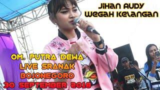 Gambar cover [TER GRESS] JIHAN AUDY - Wegah Kelangan ' PUTRA DEWA Live SRANAK