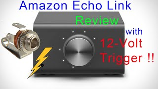 Amazon Echo Link Review with added 12V trigger from Bobwire DAT1