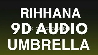 RIHANNA_ _ UMBRELLA ⛱(9D AUDIO 🎧)[9D IS BETTER THAN 8D OR 10D]