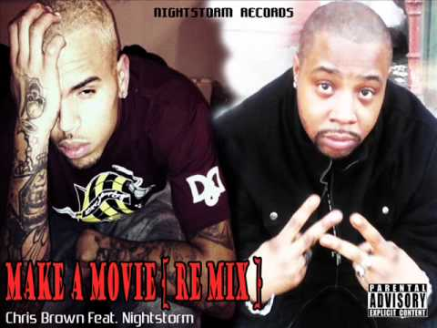 CHRIS BROWN FT NIGHTSTORM-MAKE A MOVIE(REMIX)