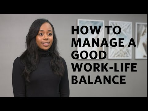 How to manage a good work-life balance