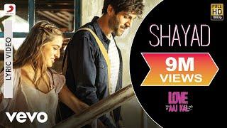 Shayad Lyric Video - Love Aaj Kal Arijit Singh Kartik Aaryan,Sara Ali Khan,Arushi Pritam