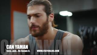 Can Yaman   He Is Sexy...& He Knows It