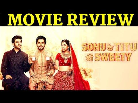 Sonu Ke Titu ki Sweety  MOVIE REVIEW  Karthik Aryan, Nusrat Barucha, Sunny Singh