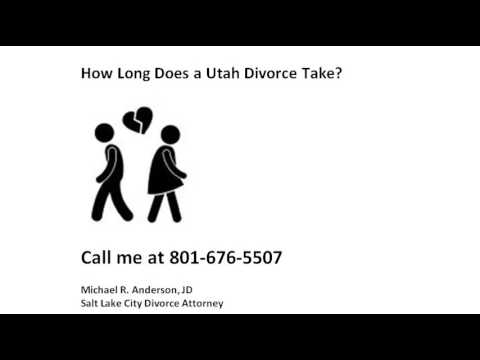 How Long Does Divorce Take in Utah 801-676-5507 Utah Divorce Attorney explains