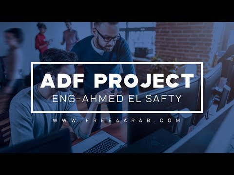 04-ADF Project (Lecture 4) By Eng-Ahmed El Safty | Arabic