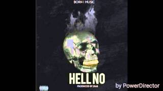 Born I Music - Hell No [Prod by. JRaB]