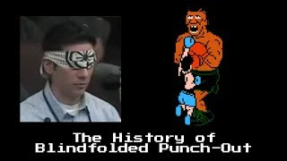 The History of Blindfolded Punch-Out