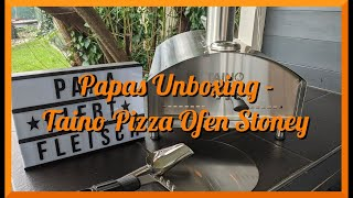 Papas Unboxing - TAINO Pizza Ofen STONEY